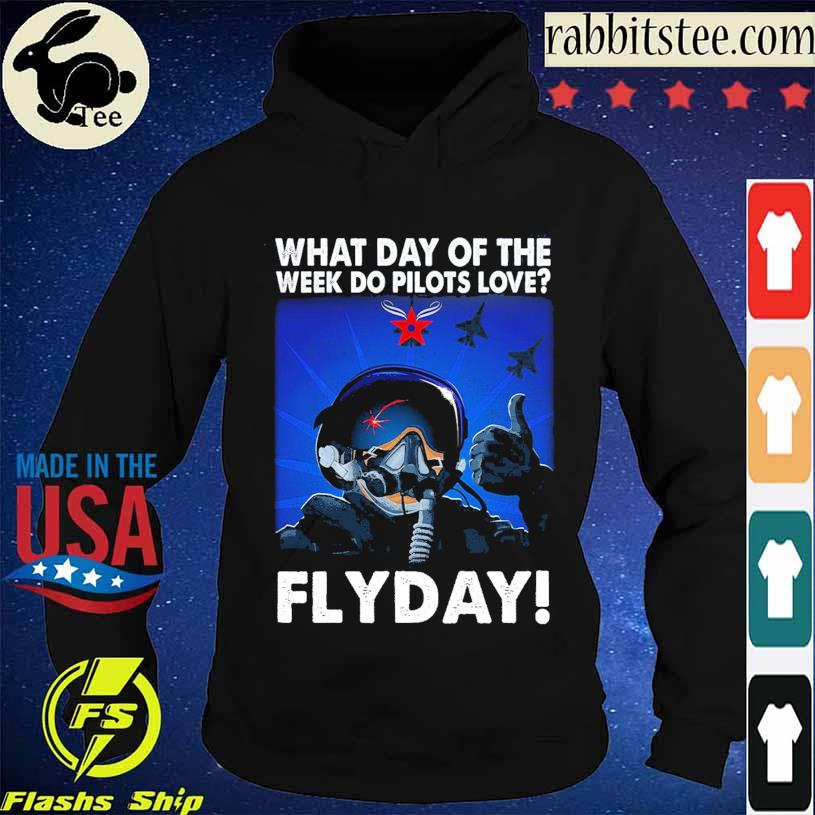 What day of the week do Pilots love Flyday s Hoodie