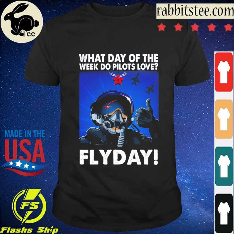 What day of the week do Pilots love Flyday shirt