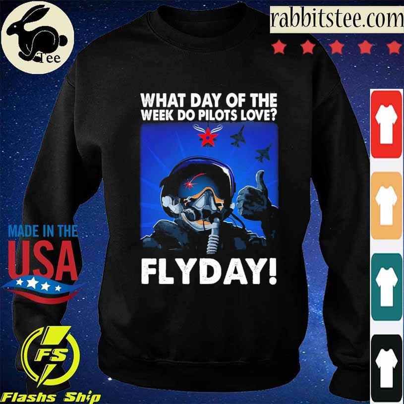 What day of the week do Pilots love Flyday s Sweatshirt