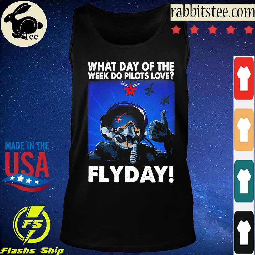 What day of the week do Pilots love Flyday s Tanktop