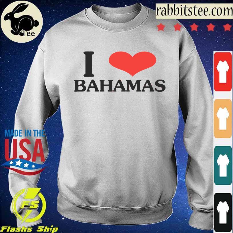 Bella Hadid I Love Bahamas Shirt Sweatshirt