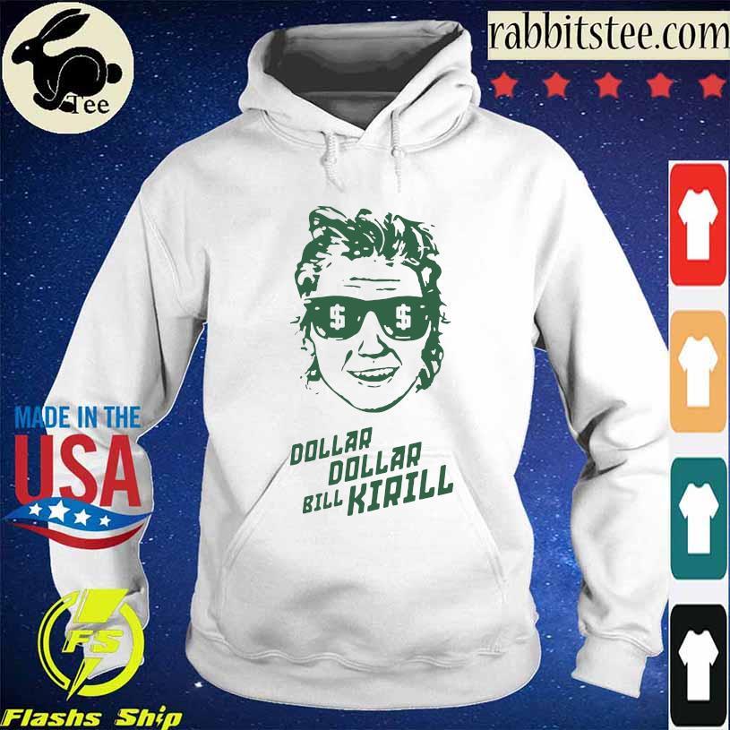 Dollar Bill Kirill Shirt Hoodie