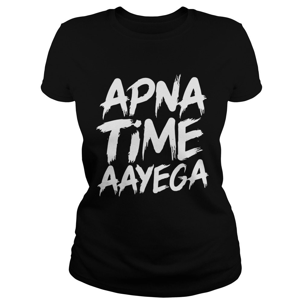 Apna time aayega Ladies shirt