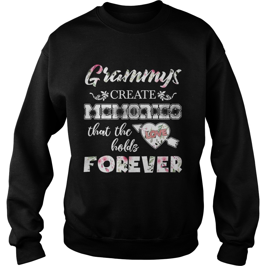 Grammys Create Memories That The Holds Forever sweat TShirt