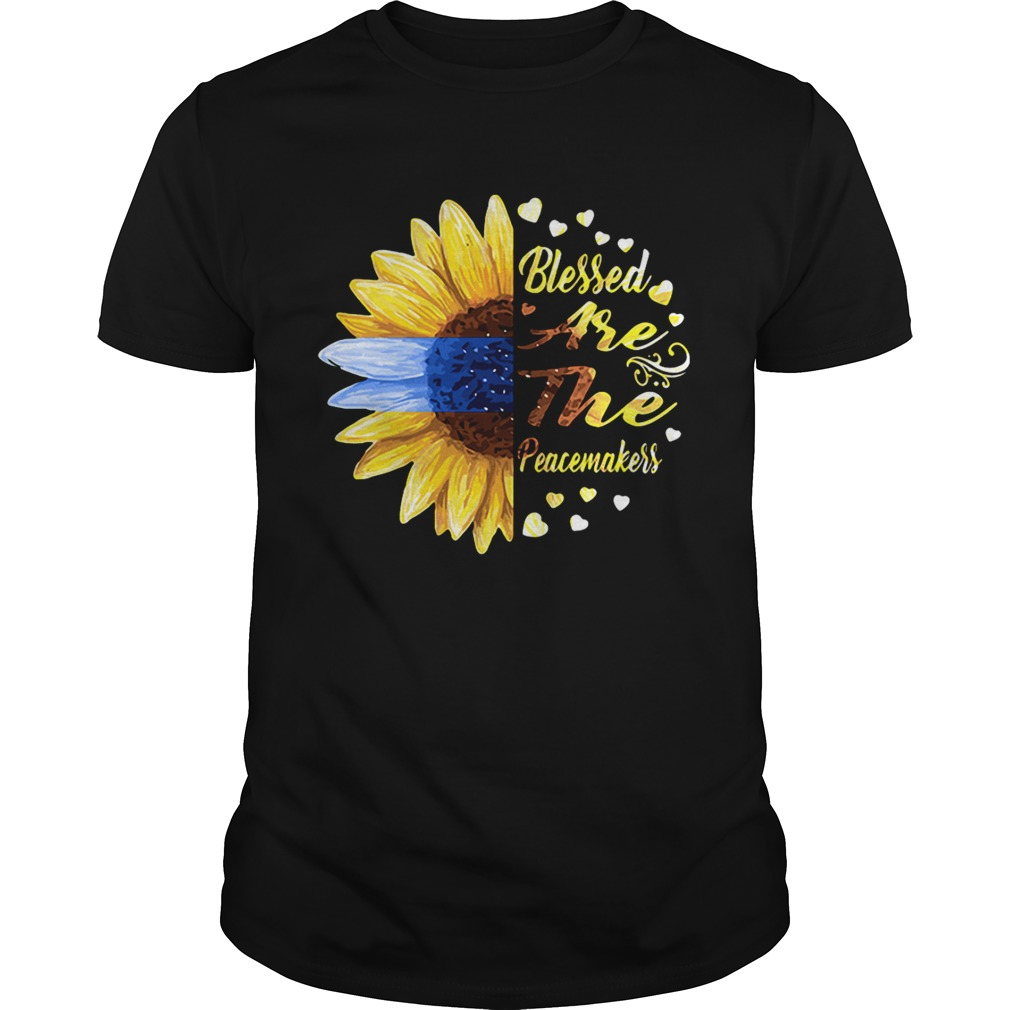 Half sunflower blessed are the peacemakers Guy shirt