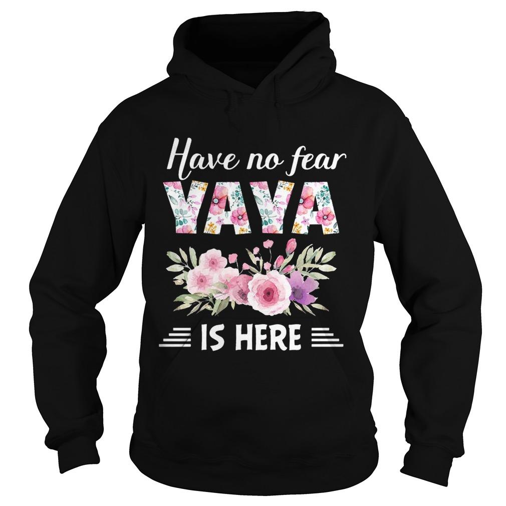 Have No Fear Yaya Is Here hoodie TShirt