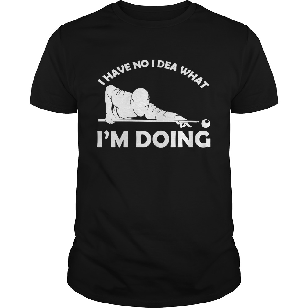 I have no idea what Im doing guy shirt
