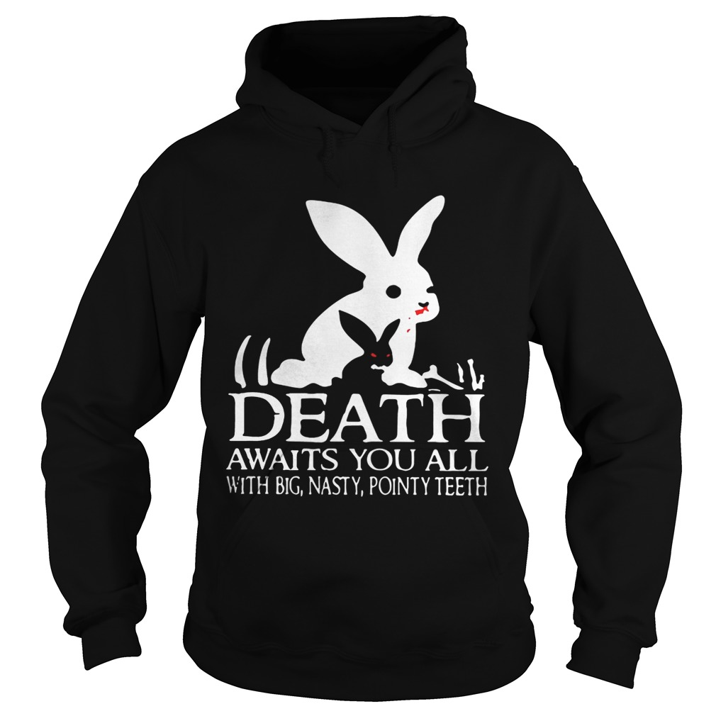 Monty Python Rabbit death awaits you all with big nasty pointy teeth hoodie shirt
