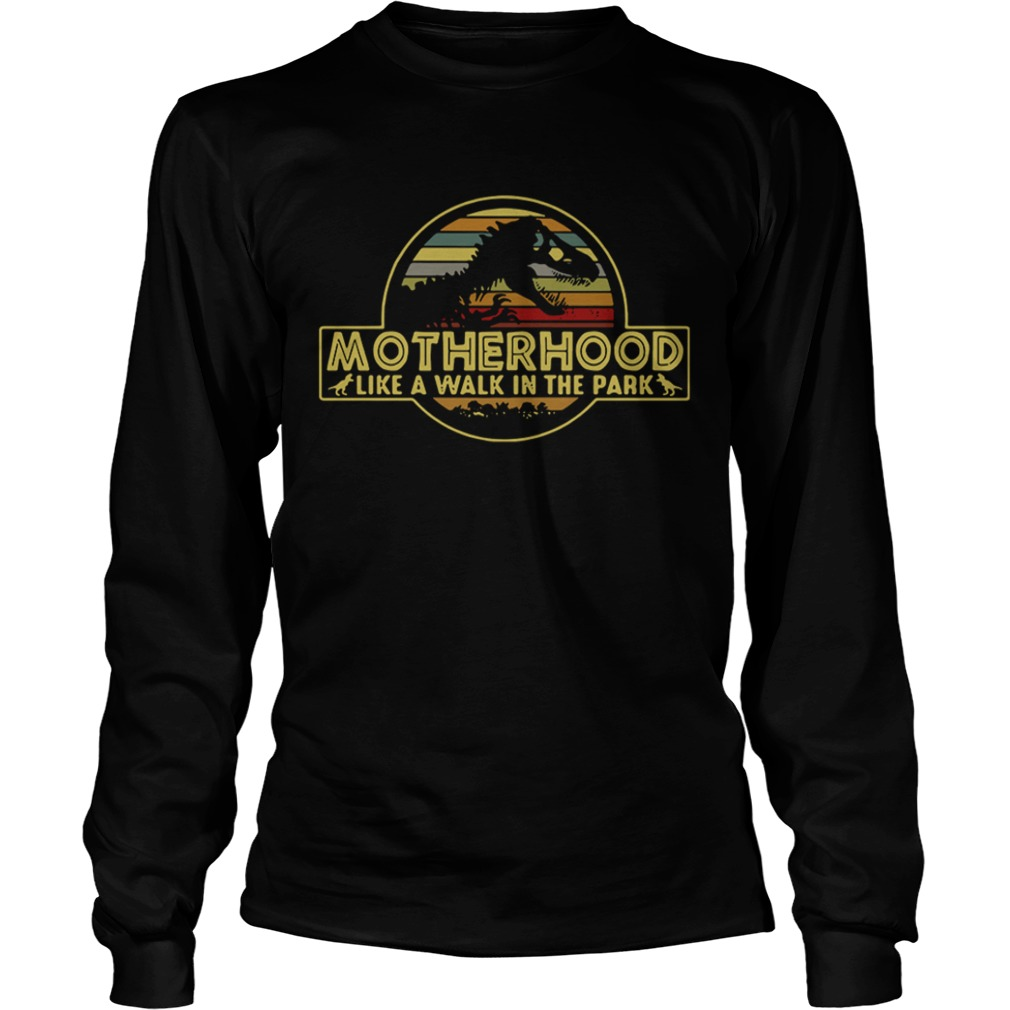 Motherhood like a walk in the park Longsleeve shirt