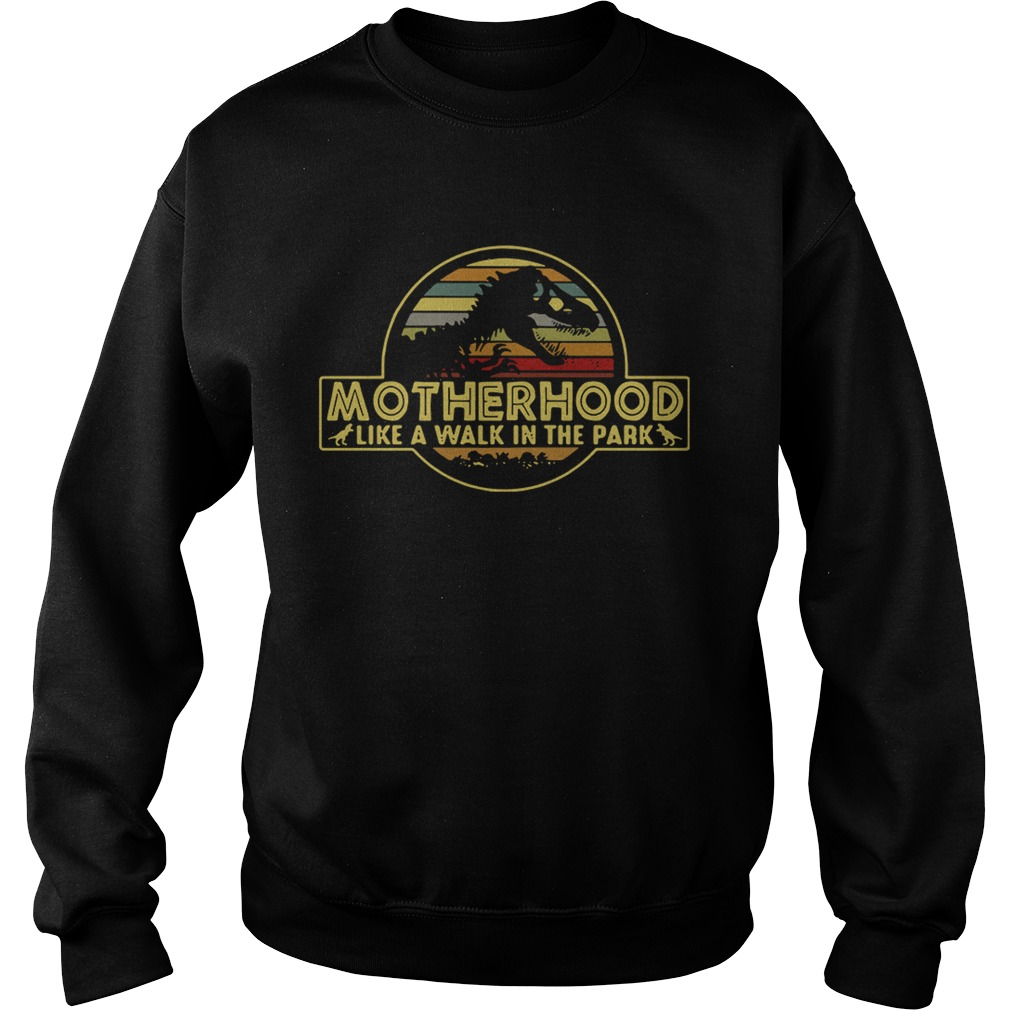 Motherhood like a walk in the park Sweat shirt