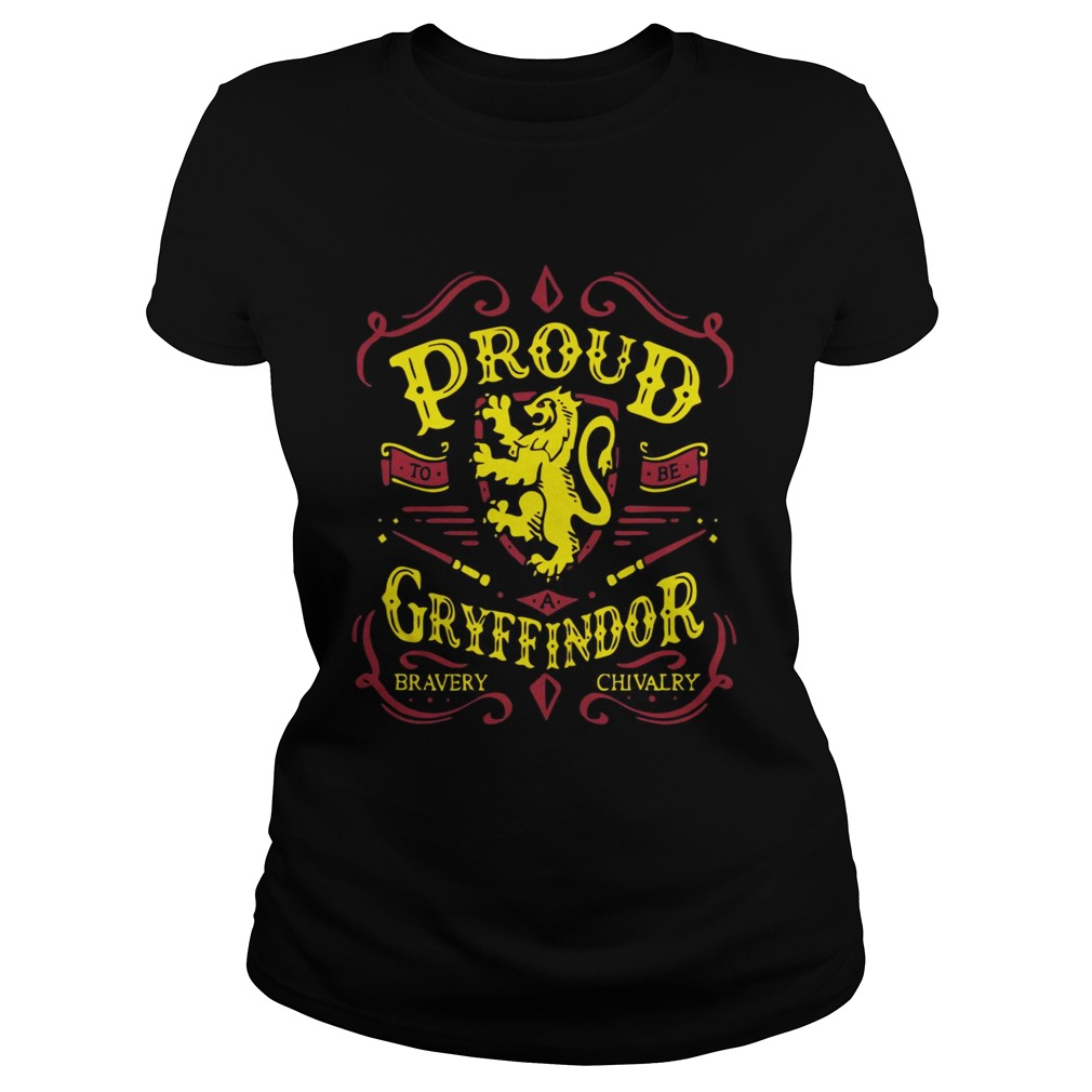 Proud to be a Gryffindor bravery chivalry Ladies shirt