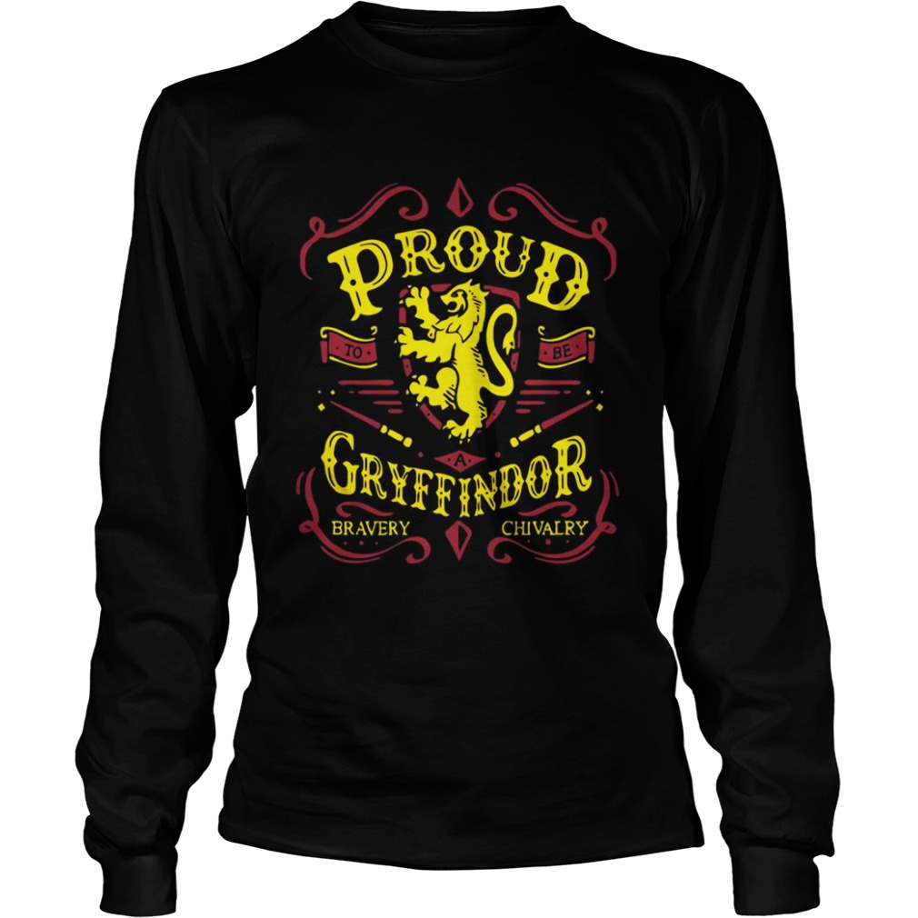 Proud to be a Gryffindor bravery chivalry Longsleeve shirt