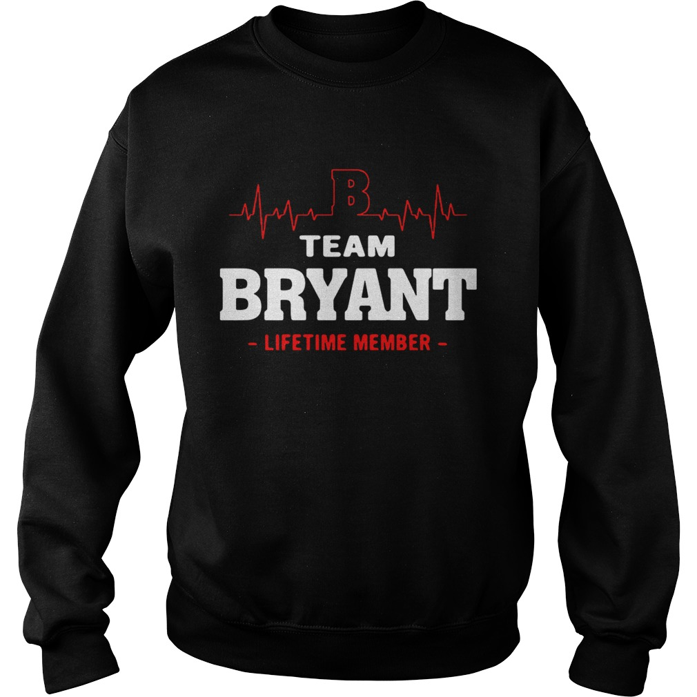 Team Bryant lifetime member sweat shirt