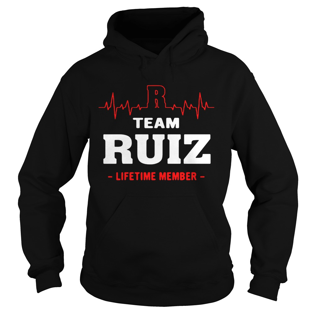 Team Ruiz lifetime member hoodie shirt
