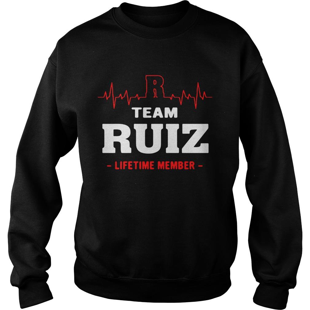 Team Ruiz lifetime member sweat shirt