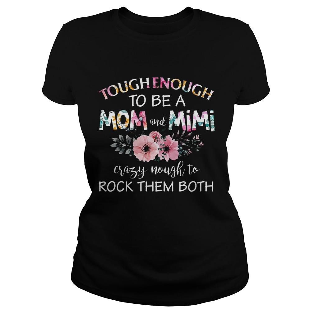 Tough Enough To Be A Mom And Mimi ladies TShirt