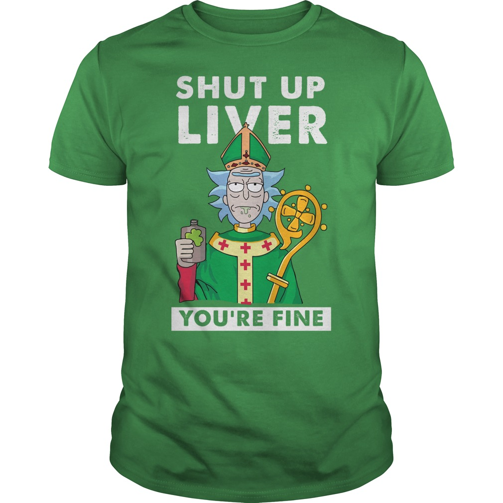 Rick and Morty: Shut Up Liver You're Fine Shirt