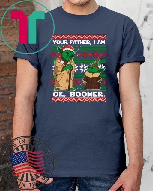 Baby Yoda Your Father I Am Ok Boomer Christmas 2020 Shirt