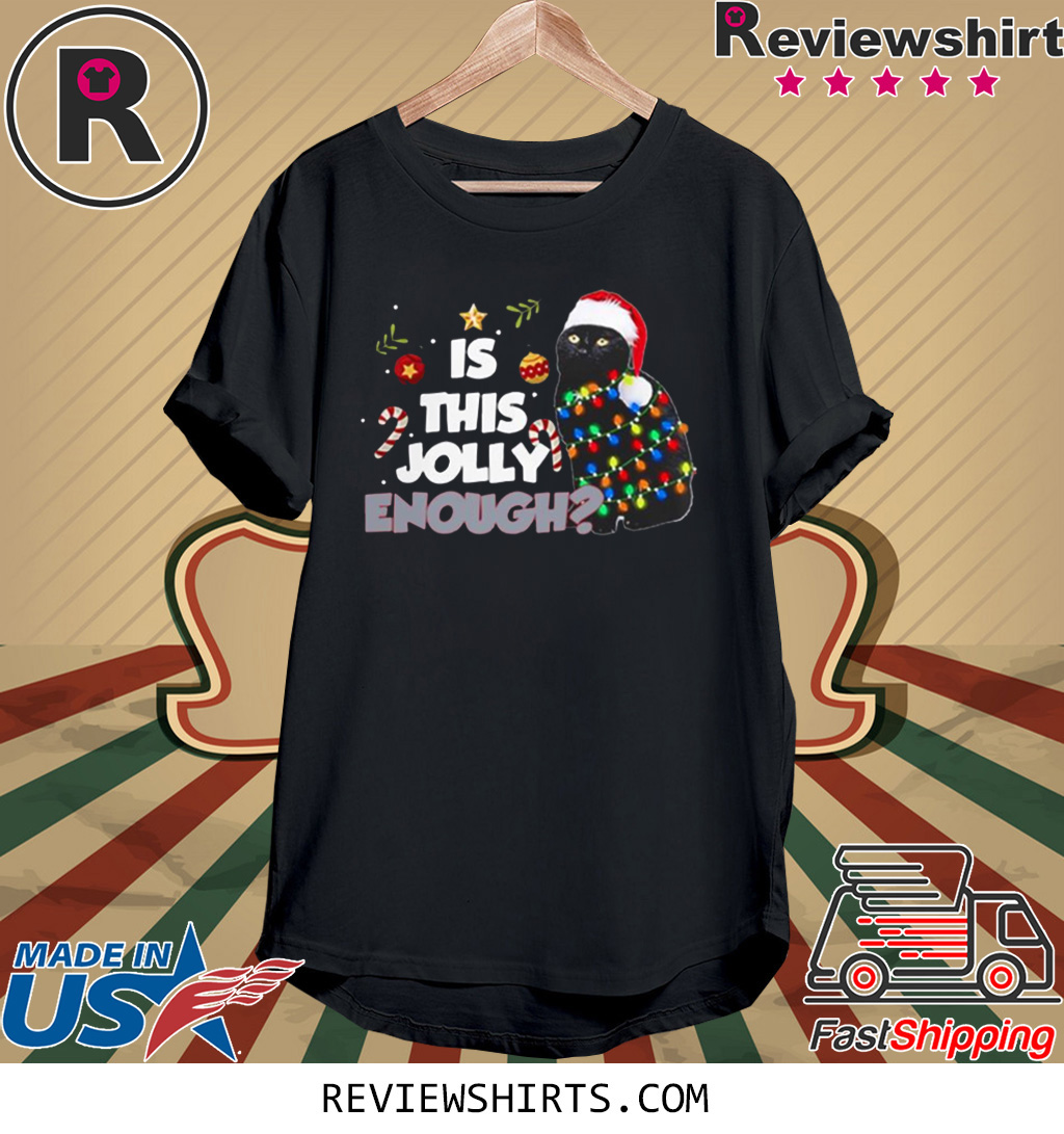 Black Cat Is This Jolly Enough Christmas Funny Shirt