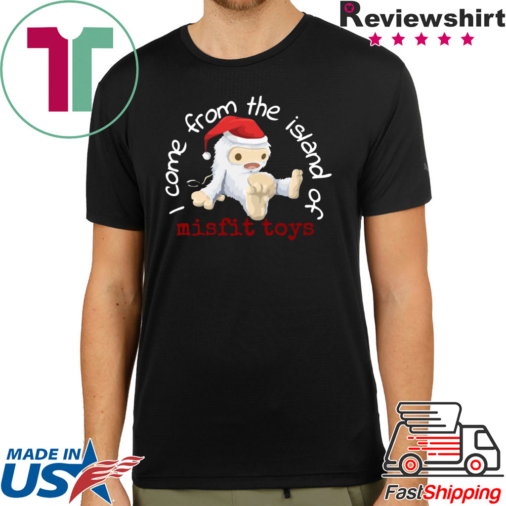 Come from the island of misfit toys Christmas shirt