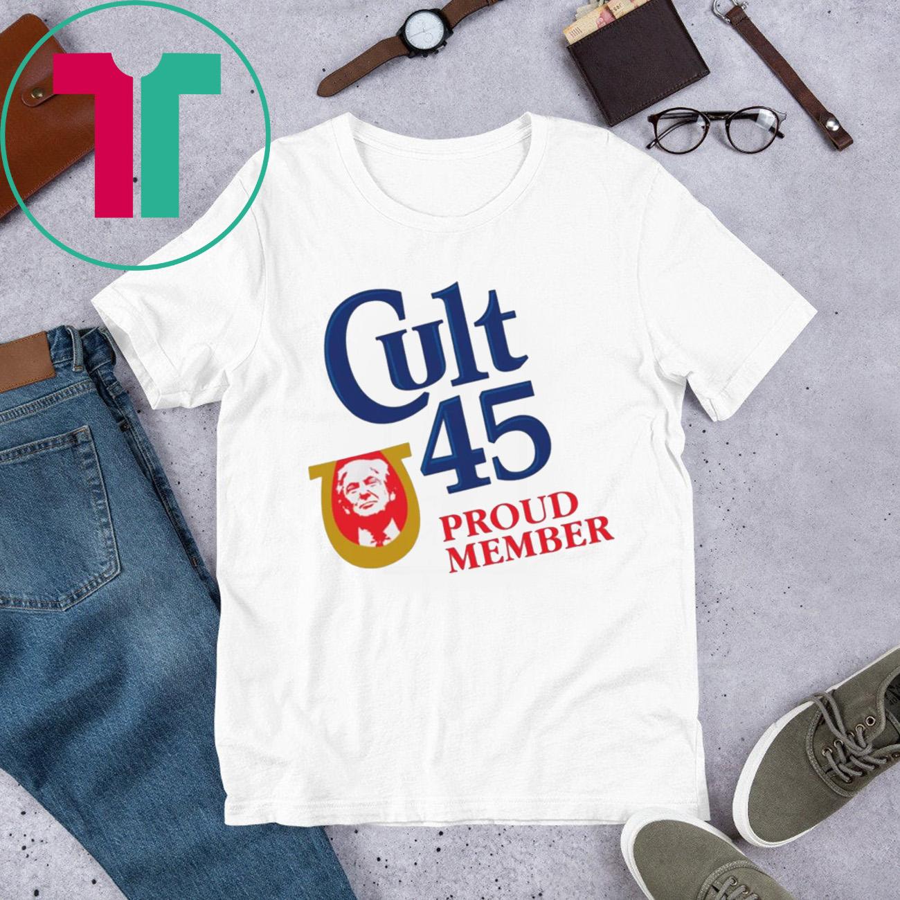 CULT 45 PROUD MEMBER TRUMP 2020 TSHIRT
