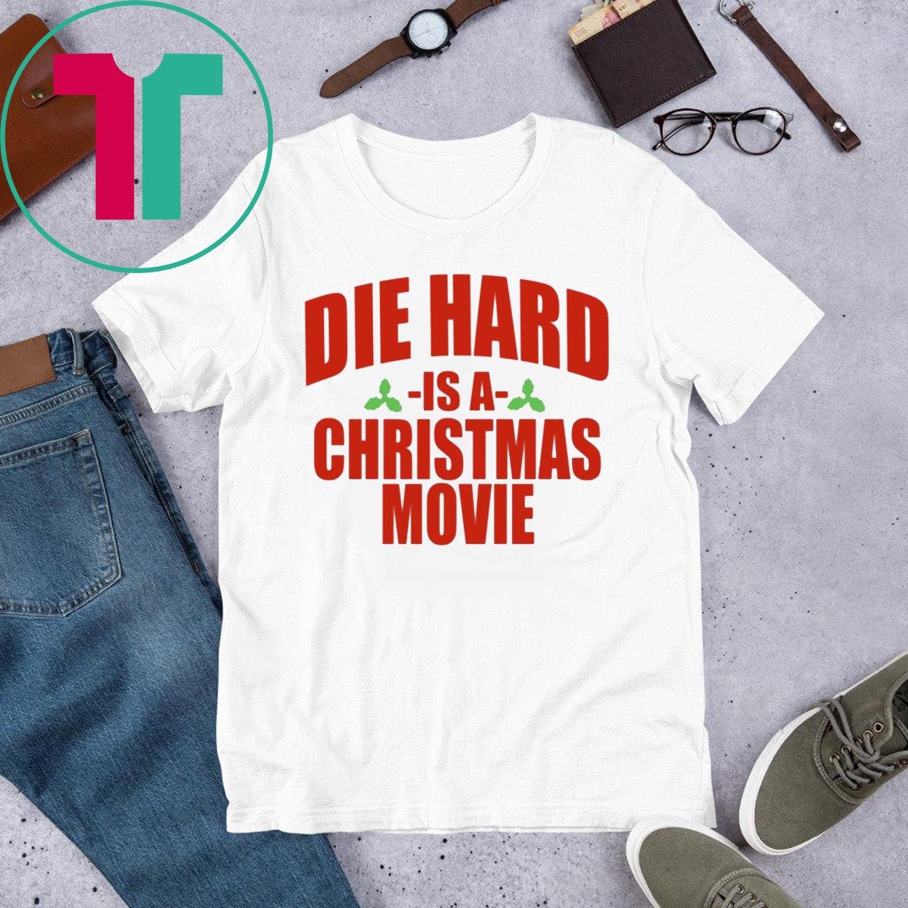 Die Hard Is A Christmas Movie Shirt