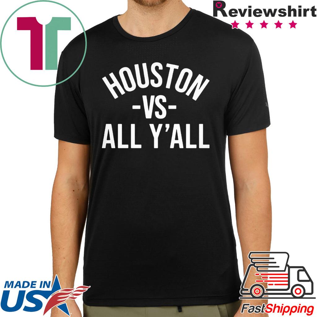 Houston Vs All Y'all Shirt