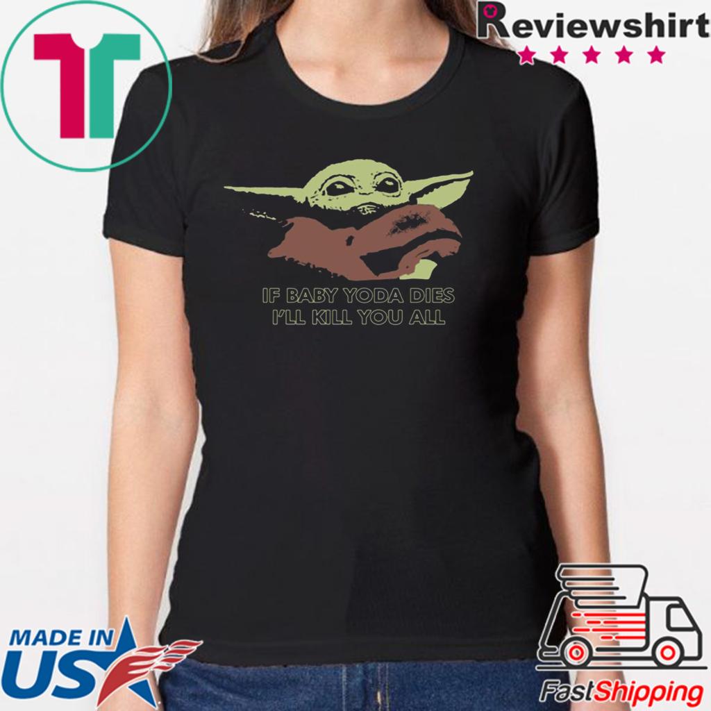 If Baby Yoda Dies I'll Kill You All Shirt Merry Christmas 2020