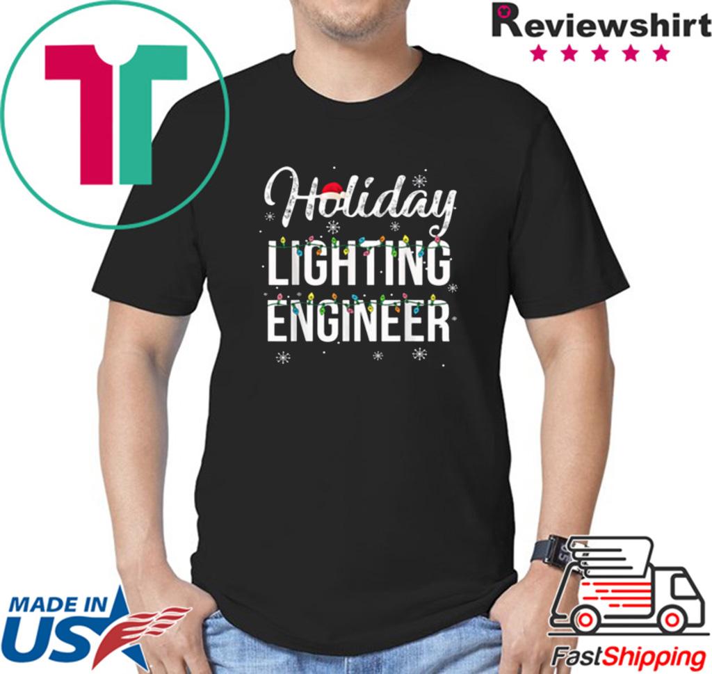 Pretty Holiday Lighting Engineer Christmas shirt