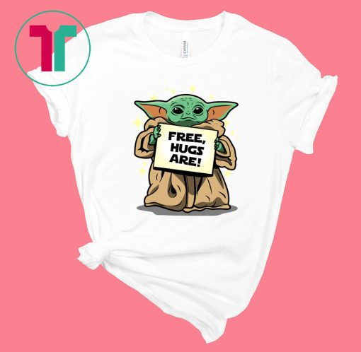 Baby Yoda Free Hugs Are Tee Shirt