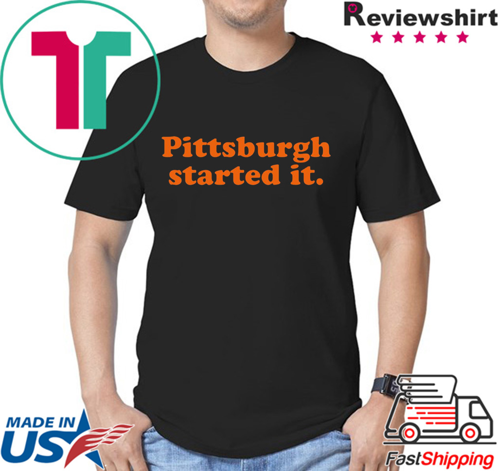 Browns Coach Pittsburgh Started It Freddie Kitchens T-Shirt
