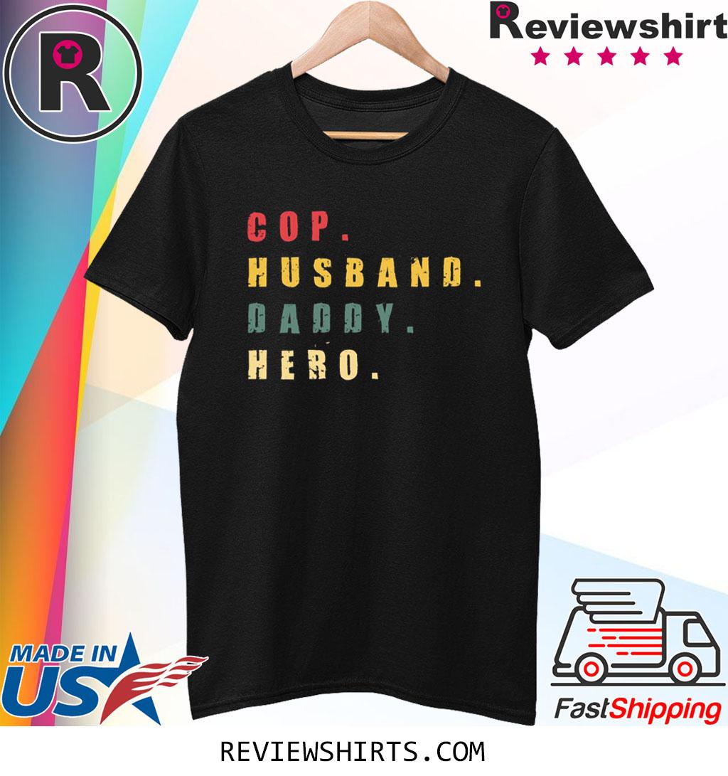 Cop Husband Daddy Hero Shirt