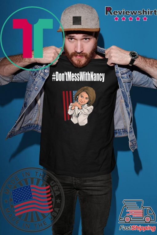 #Don'tMessWithNancy Hashtag Don't Mess With Nancy T-Shirt