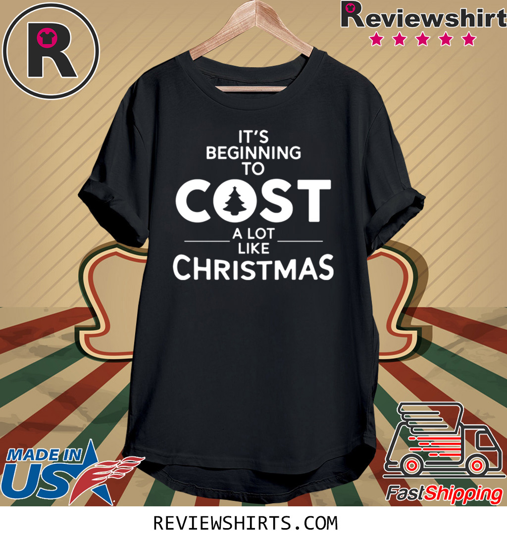 It's beginning to cost a lot like Christmas Xmas T-Shirt