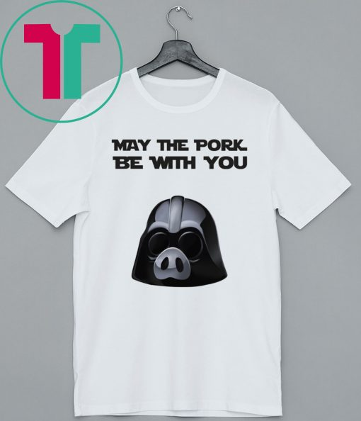 May the pork be with you t-shirt
