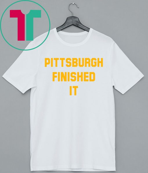 Official Pittsburgh Finished It Shirt