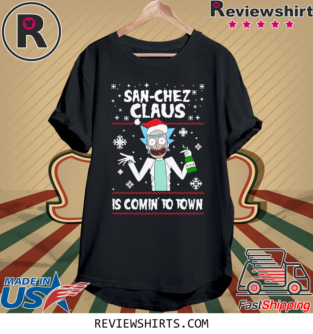 San-Chez Claus Is Coming To Town Ugly Christmas Shirt