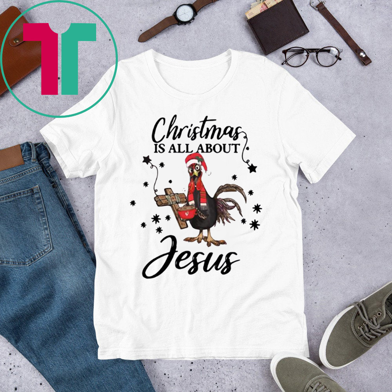 Santa Chicken Christmas Is All About Jesus Shirt