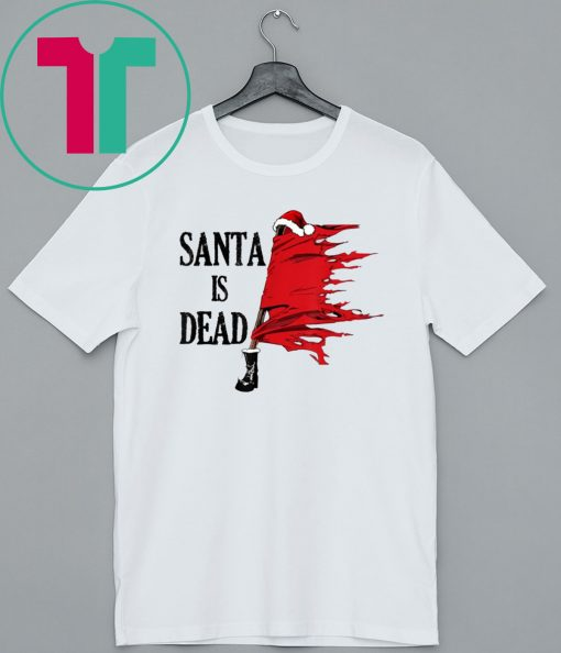 Santa is Dead Shirt