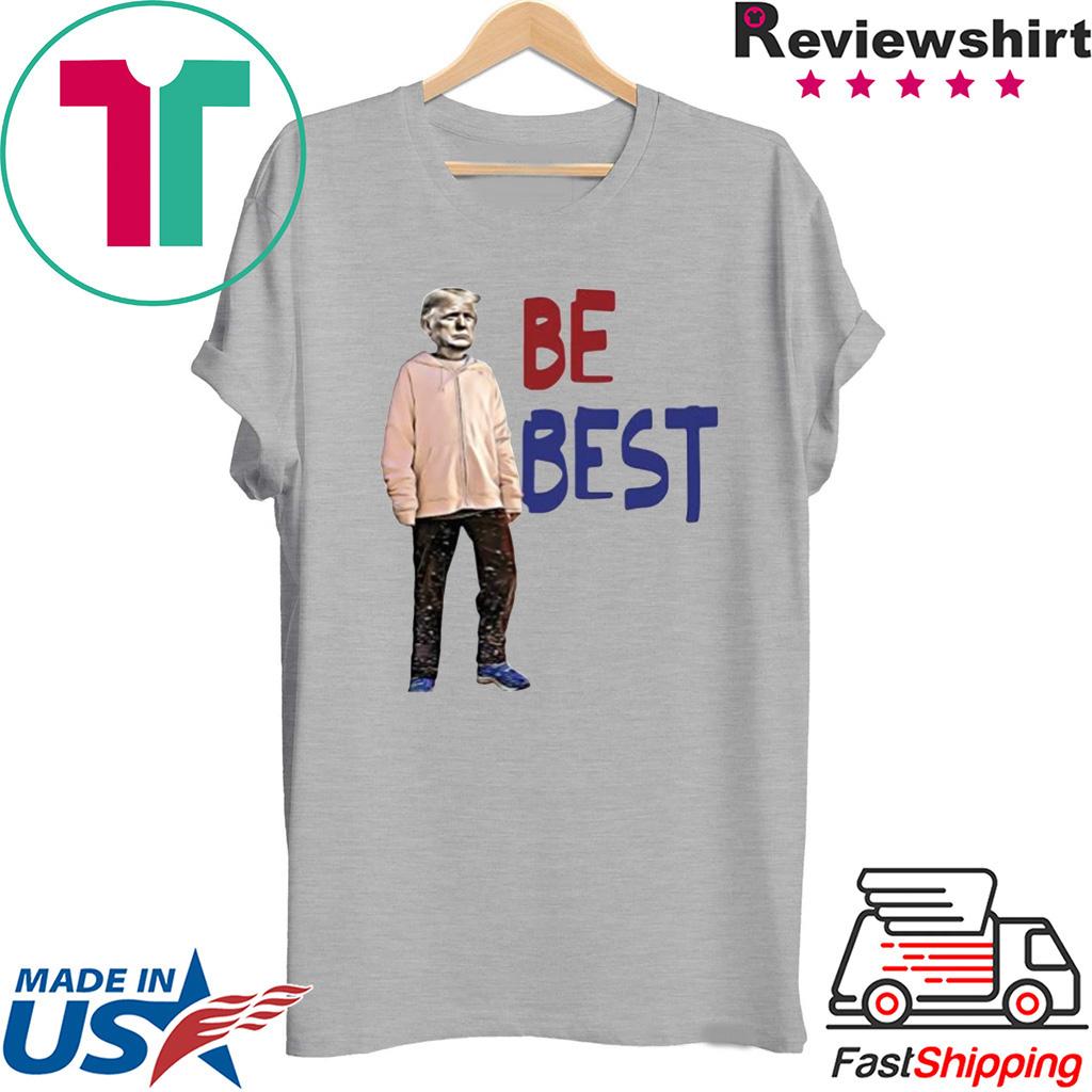 Trump - Be Best Shirt