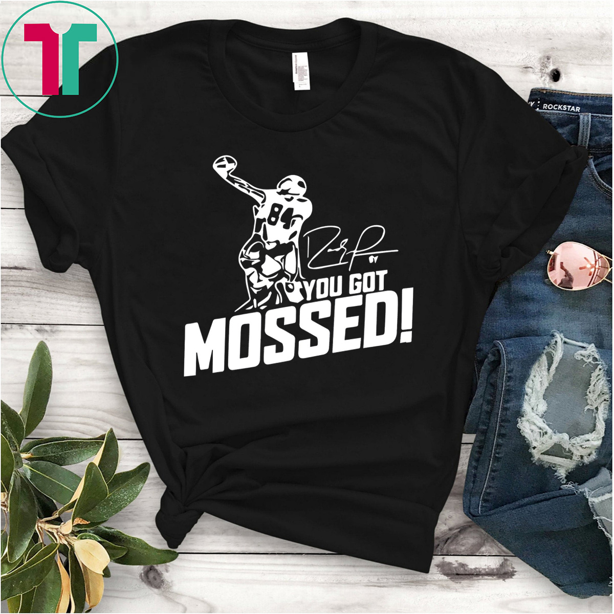 You Got Mossed Unisex T-Shirt