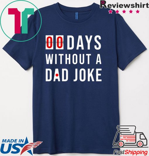 0 Days Without A Dad Joke Shirt