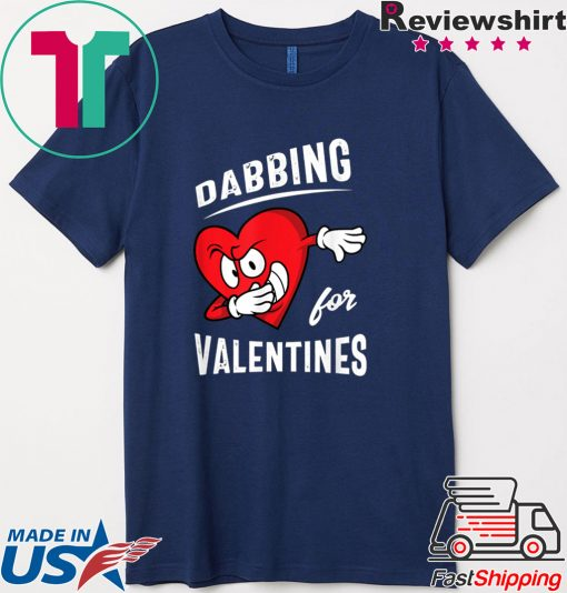 Dabbing For Valentines Hear Heart Cute Valentine Shirt