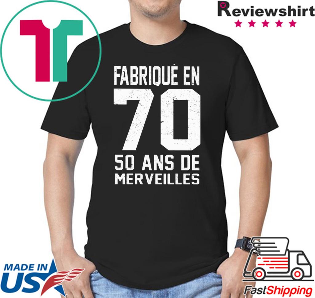 Fabrique en 70 50 ans de merveilles shirt