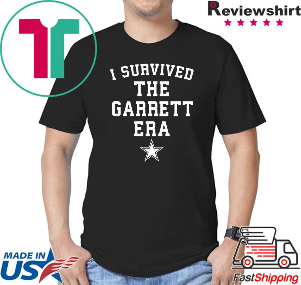 I survived the Garrett Era shirt
