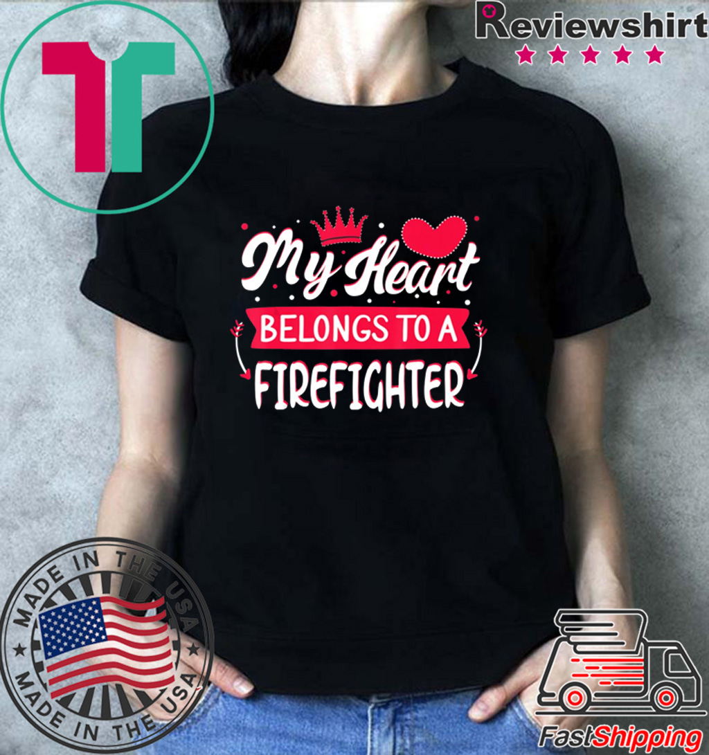 My Heart Belongs to firefighter Valentine's Day Shirt