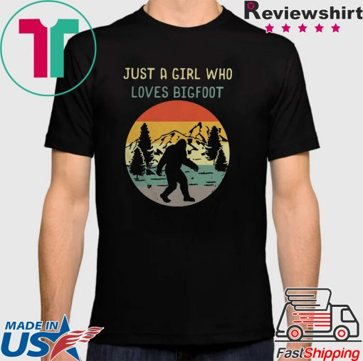 Official Just A Girl Who Loves Bigfoot Sasquatch Girl Shirt