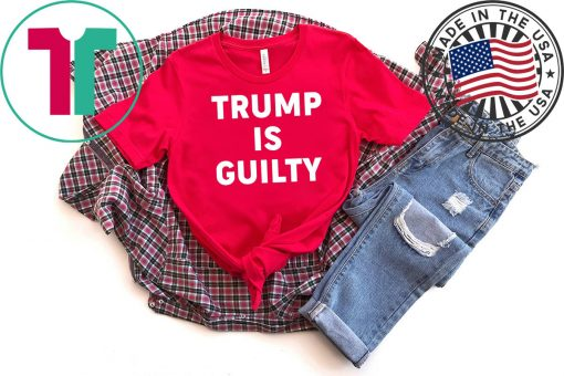 Trump is Guilty Tshirt