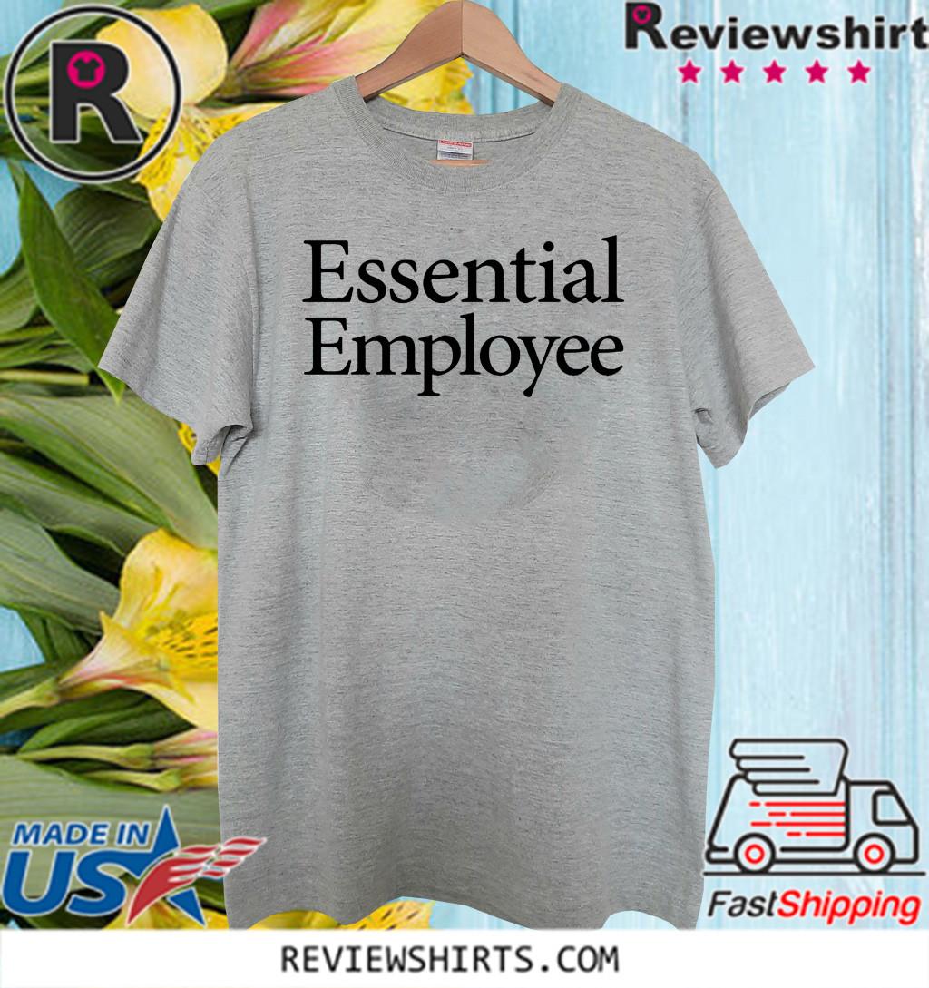Essential Employee Shirt