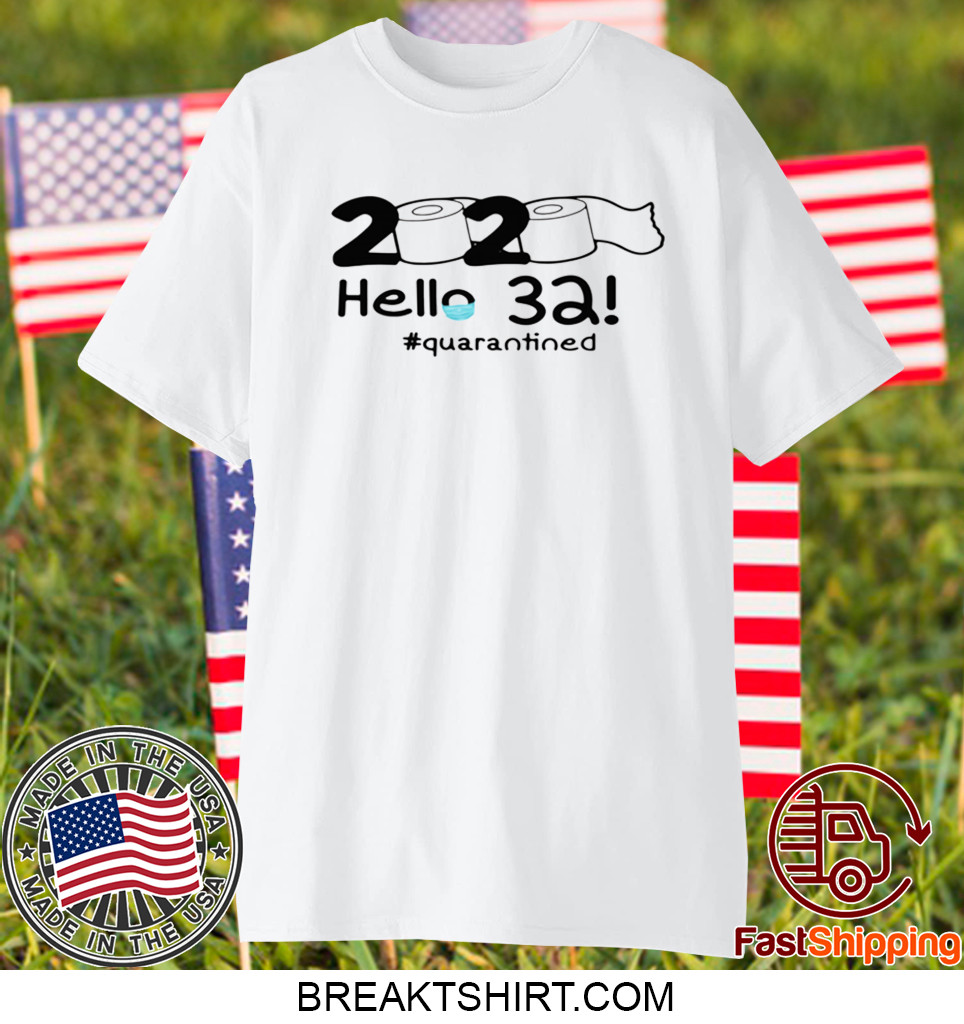 2020 HELLO 32 #QUARANTINED T-SHIRT